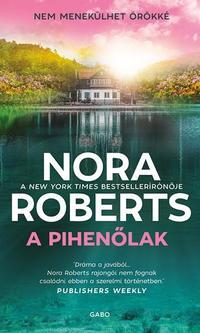 Nora Roberts: A pihenőlak -  (Könyv)