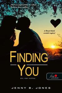 Jenny B. Jones: Finding You - Ott rám találsz -  (Könyv)
