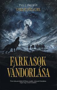 Tyll J. Pollmann: Farkasok vándorlása -  (Könyv)