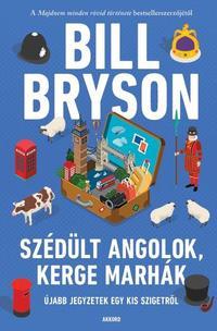 Bill Bryson: Szédült angolok, kerge marhák - Újabb jegyzetek egy kis szigetről -  (Könyv)
