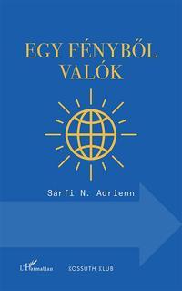 Sárfi N. Adrienn: Egy fényből valók -  (Könyv)