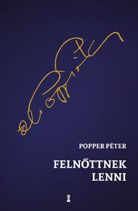 Popper Péter: Felnőttnek lenni -  (Könyv)