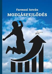 Farmosi István: Mozgásfejlődés -  (Könyv)