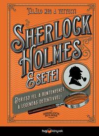 Tim Dedopulos: Sherlock Holmes esetei - Derítsd fel a rejtélyeket a legendás detektívvel! -  (Könyv)
