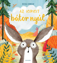 Nicola Kinnear: Az icipicit bátor nyúl -  (Könyv)