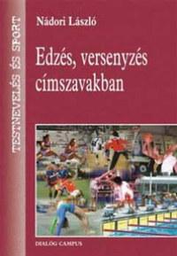 Nádori László: Edzés, versenyzés címszavakban -  (Könyv)