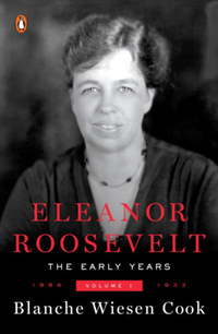 Blanche Wiesencook: Eleanor Roosevelt: The Early Years - Volume 1. - 1884-1933 -  (Könyv)