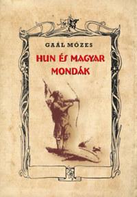 Gaál Mózes: Hun és magyar mondák -  (Könyv)
