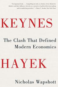 Nicholas Wapshott: Keynes Hayek: The Clash That Defined Modern Economics -  (Könyv)