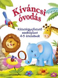 Kíváncsi óvodás - Készségfejlesztő munkafüzet 4-5 éveseknek -  (Könyv)