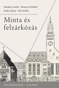 Fazakas László, Fodor János, Ferenczi Szilárd, Gál Zsófia: Minta és felzárkózás -  (Könyv)