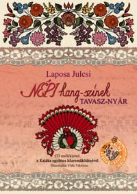 Laposa Julcsi: Népi hang-színek - Tavasz-nyár - memóriajátékkal, CD-melléklettel -  (Könyv)