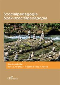 Rosta Andrea, Rostáné Riez Andrea: Szociálpedagógia - Szak-szociálpedagógia -  (Könyv)