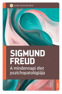 Sigmund Freud: A mindennapi élet pszichopatológiája -  (Könyv)