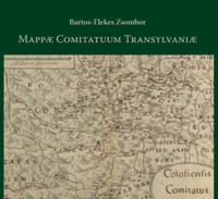 Bartos-Elekes Zsombor: Mappae Comitatuum Transylvaniae -  (Könyv)