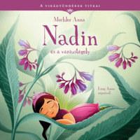 Mechler Anna: Nadin és a varázstégely - A virágtündérek titkai 3. -  (Könyv)