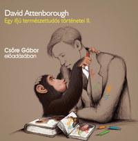 David Attenborough, Csőre Gábor: Egy ifjú természettudós történetei II. - A sárkány nyomában - Hangoskönyv -  (Könyv)