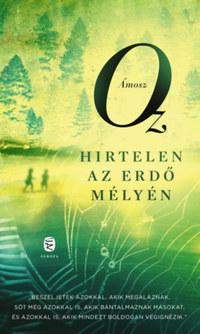Ámosz Oz: Hirtelen az erdő mélyén -  (Könyv)