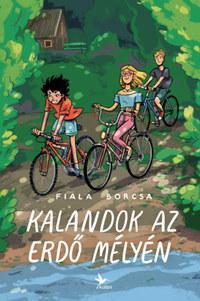 Fiala Borcsa: Kalandok az erdő mélyén -  (Könyv)