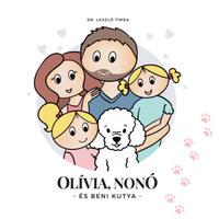 Dr. László Tímea: Olívia, Nonó és Beni kutya -  (Könyv)