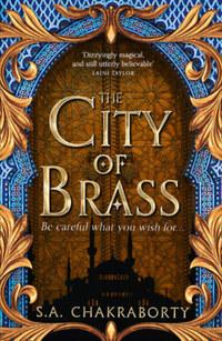 S.A. Chakraborty: The City of Brass -  (Könyv)