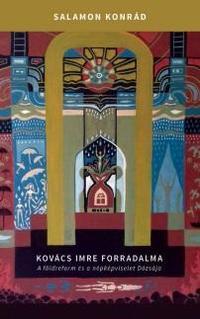 Salamon Konrád: Kovács Imre forradalma - A földreform és a népképviselet Dózsája -  (Könyv)