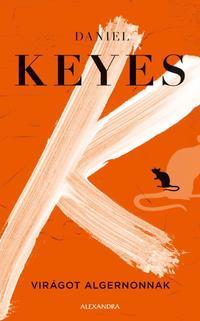 Daniel Keyes: Virágot Algernonnak -  (Könyv)