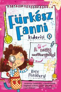 Kate Pankhurst: A nagy muffinrejtély! - Fürkész Fanni kideríti 2. -  (Könyv)