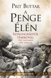 Prit Buttar: A penge élén - Sztálingrádtól Harkovig, 1942. november - 1943. március -  (Könyv)