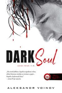 Aleksandr Voinov: Dark Soul - Sötét lélek (Sötét lélek 1-2-3.) -  (Könyv)