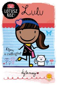 Kyla May: Lulu - Éljen a csillogás! - Lótusz köz 3. -  (Könyv)