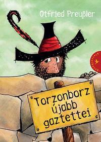 Otfried Preussler: Torzonborz újabb gaztettei -  (Könyv)