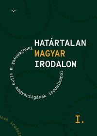 Határtalan magyar irodalom I. - Tanulmányok a világ magyarságának irodalmáról - CD melléklettel -  (Könyv)