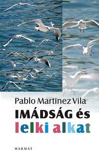 Pablo Martínez Vila: Imádság és lelkialkat -  (Könyv)