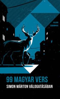 Simon Márton (szerk.): 99 magyar vers - Simon Márton válogatásában - Helikon Zsebkönyvek 99. -  (Könyv)