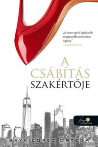 Saya Lopez Ortega: A csábítás szakértője - A csábításszakértő 1. -  (Könyv)