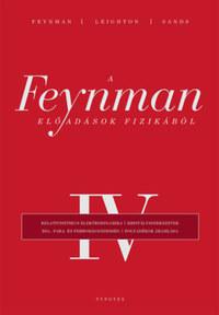 Richard P. Feynman, Robert B. Leighton, Matthew Sands: A Feynman-előadások fizikából IV. -  (Könyv)