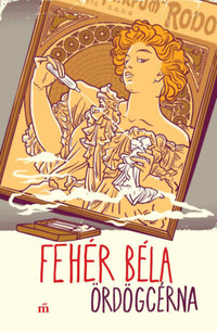 Fehér Béla: Ördögcérna -  (Könyv)
