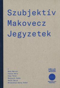 Szubjektív Makovecz Jegyzetek -  (Könyv)