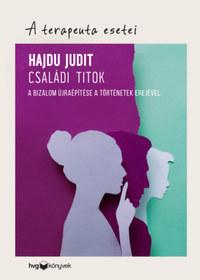 Hajdu Judit: Családi titok - A bizalom újraépítése a történetek erejével -  (Könyv)
