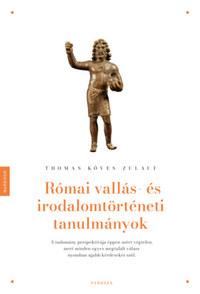 Thomas Köves-Zulauf: Római vallás- és irodalomtörténeti tanulmányok -  (Könyv)