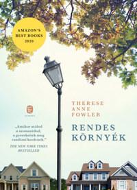 Therese Anne Fowler: Rendes környék -  (Könyv)
