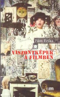 Fám Erika: Viszontképek a filmben -  (Könyv)