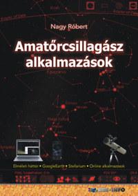 Nagy Róbert: Amatőrcsillagász alkalmazások -  (Könyv)