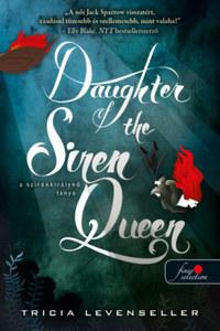 Tricia Levenseller: Daughter of the Siren Queen - A szirénkirálynő lánya - A kalózkirály lánya 2. -  (Könyv)