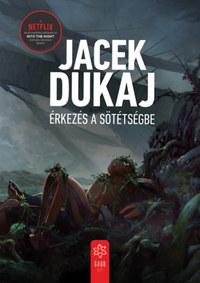 Jacek Dukaj: Érkezés a sötétségbe -  (Könyv)