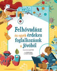 Sofia Rossi, Carlo Canepa: Felhővadász és egyéb érdekes foglalkozások a jövőből -  (Könyv)
