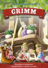 Grimm történetei nyomán - Aranyhajú, A békakirályfi, Rumpeltiltskin, A manók és a cipész -  (Könyv)
