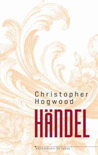 Christopher Hogwood: Händel -  (Könyv)