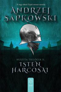 Andrzej Sapkowski: Isten harcosai - Huszita-trilógia II. -  (Könyv)